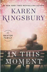 In This Moment A Novel, Karen Kingsbury