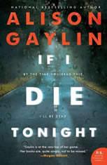 If I Die Tonight A Novel, Alison Gaylin