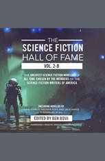 The Science Fiction Hall of Fame, Vol. 2-B: The Greatest Science Fiction Novellas of All Time Chosen by the Members of The Sci