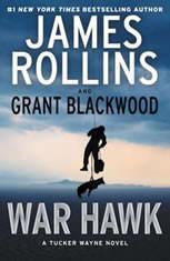 War Hawk A Tucker Wayne Novel, James Rollins