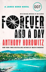 Forever and a Day A James Bond Novel, Anthony Horowitz