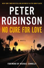 No Cure for Love A Novel, Peter Robinson