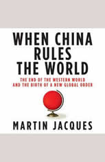 When China Rules the World: The End of the Western World and the Birth of a New Global Order - Audio Book Download