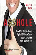 Ahole: How I Got Rich & Happy by Not Giving a Damn About Anyone & How You Can, Too - Audiobook Download