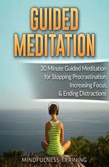 Guided Meditation: 30 Minute Guided Meditation for Positive Thinking, Mindfulness, & Self Healing (Self Hypnosis, Affirmations