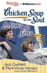 Chicken Soup for the Soul: Moms & Sons - 29 Stories about Courage and Persistence, Making a Difference, Gratitude, and Learnin
