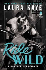 Ride Wild A Raven Riders Novel, Laura Kaye