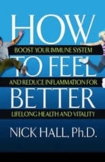 How to Feel Better: Boost Your Immune System and Reduce Inflammation for Lifelong Health and Vitality