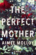 The Perfect Mother A Novel, Aimee Molloy