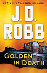 Golden in Death An Eve Dallas Novel (In Death, Book 50), J. D. Robb