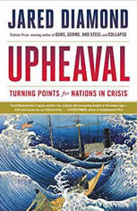 Upheaval Turning Points for Nations in Crisis, Jared Diamond