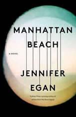 Manhattan Beach A Novel, Jennifer Egan