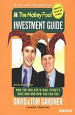 The Motley Fool Investment Guide: Revised Edition: How the Fool Beats Wall Street's Wise Men and How You Can Too