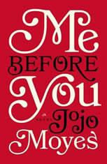Me Before You A Novel, Jojo Moyes