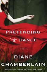 Pretending to Dance A Novel, Diane Chamberlain
