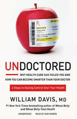 Undoctored: Why Health Care Has Failed You And How You Can Become Smarter Than Your Doctor - Audiobook Download