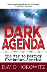 Dark Agenda The War to Destroy Christian America, David Horowitz