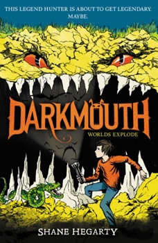 Darkmouth #2: Worlds Explode, Shane Hegarty