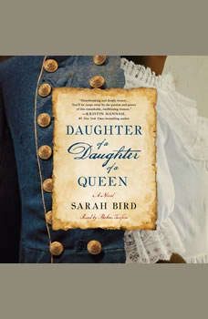 Daughter of a Daughter of a Queen, Sarah Bird