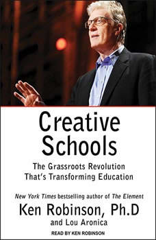 Creative Schools: The Grassroots Revolution That's Transforming Education, Lou Aronica