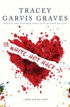 White-Hot Hack, Tracey Garvis Graves