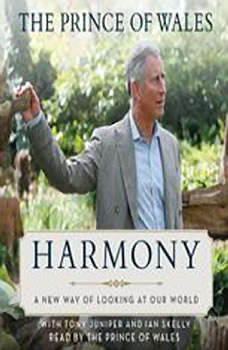 Harmony: A New Way of Looking at Our World, Charles HRH The Prince of Wales