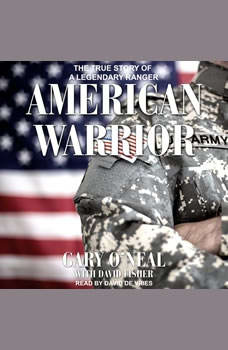 American Warrior: The True Story of a Legendary Ranger, Gary O'Neal