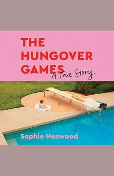 The Hungover Games: A True Story, Sophie Heawood