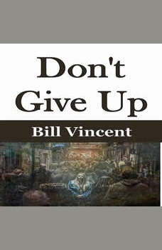 Don't Give Up, Bill Vincent