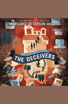 Greystone Secrets #2: The Deceivers, Margaret Peterson Haddix