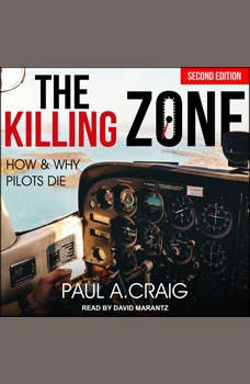 The Killing Zone, 2nd edition: How and Why Pilots Die, Paul A. Craig