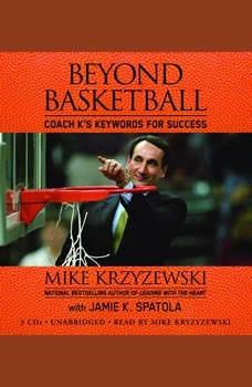 Beyond Basketball: Coach K's Keywords for Success, Mike Krzyzewski