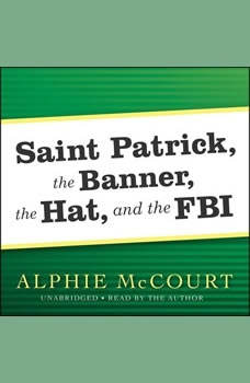 Saint Patrick, The Banner, The Hat, and the FBI, Alphie McCourt