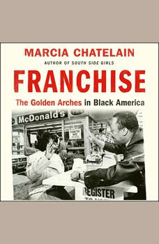 Franchise: The Golden Arches in Black America, Marcia Chatelain
