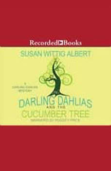 The Darling Dahlias and the Cucumber Tree, Susan Wittig Albert