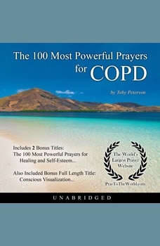 The 100 Most Powerful Prayers for COPD, Toby Peterson