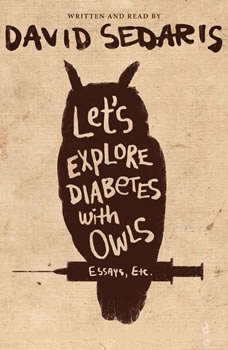 Let's Explore Diabetes with Owls, David Sedaris