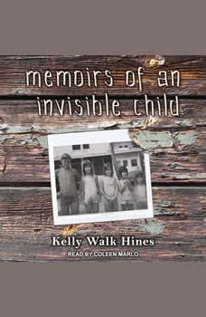 Memoirs of an Invisible Child, Kelly Walk Hines