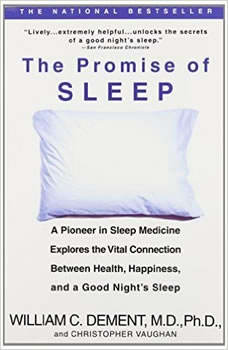 The Promise of Sleep: A Pioneer in Sleep Medicine Explores the Vital Connection Between Health, Happiness, and A Good Night's Sleep A Pioneer in Sleep Medicine Explores the Vital Connection Between Health, Happiness, and A Good Night's Sleep, William C. Dement