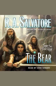 The Bear: Book Four of the Saga of the First King Book Four of the Saga of the First King, R. A. Salvatore