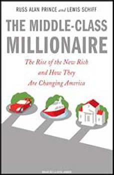 The Middle-Class Millionaire: The Rise of the New Rich and How They Are Changing America, Russ Alan Prince