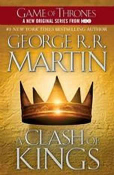 A Clash of Kings: Game of Thrones Game of Thrones, George R. R. Martin