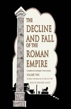 The Decline and Fall of the Roman Empire: Volume 2, Edward Gibbon