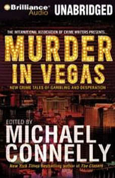 Murder in Vegas: New Crime Tales of Gambling and Desperation, Michael Connelly (Editor)