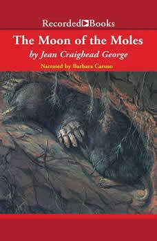 The Moon of the Moles, Jean Craighead George