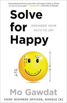 Solve for Happy: Engineering Your Path to Joy, Mo Gawdat