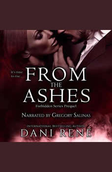From the Ashes: A Forbidden Series Prequel, Dani Rene