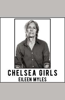 Chelsea Girls, Eileen Myles
