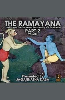 The Ramayana Lord Rama The Supreme Personality Of Godhead - Part 2, Valmiki