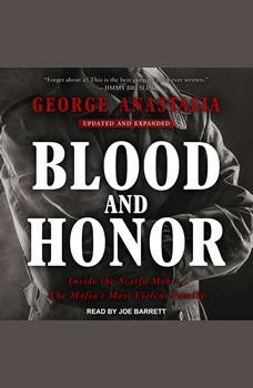 Blood and Honor: Inside the Scarfo Mob - The Mafia's Most Violent Family, George Anastasia
